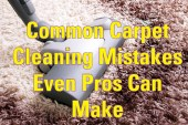Common Carpet Cleaning Mistakes Even a Pro Can Make