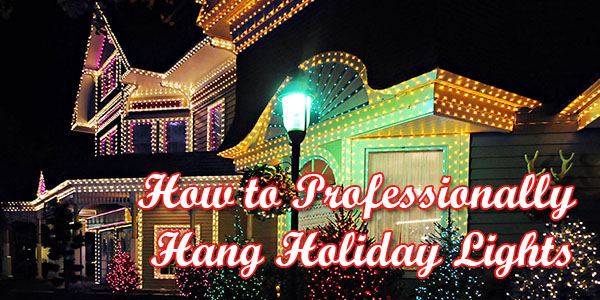 How To Professionally Hang Holiday Lights Eclean Magazine